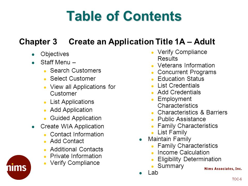 TOC-7 Table of Contents Objectives Search Applications List Applications Application Menu Eligibility Determination Eligibility Determination Subgroups Criteria Rules Explain Eligibility Eligibility Determination Criteria Rules Criteria Documentation Chapter 4Determine Eligibility Eligibility Determination Printed Application Eligibility Determination Certification Services Eligibility Determination Summary Lab