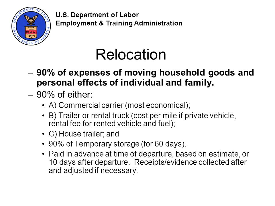 Relocation –90% of expenses of moving household goods and personal effects of individual and family.