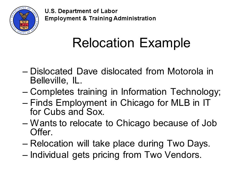 Relocation Example –Dislocated Dave dislocated from Motorola in Belleville, IL.