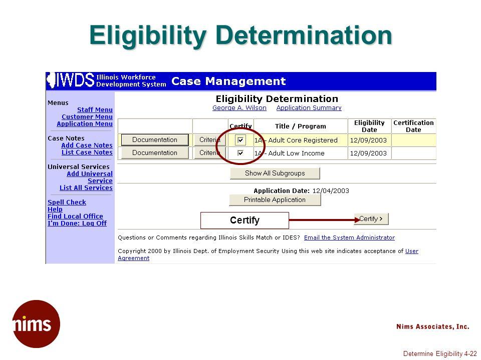 Determine Eligibility 4-22 Eligibility Determination Certify