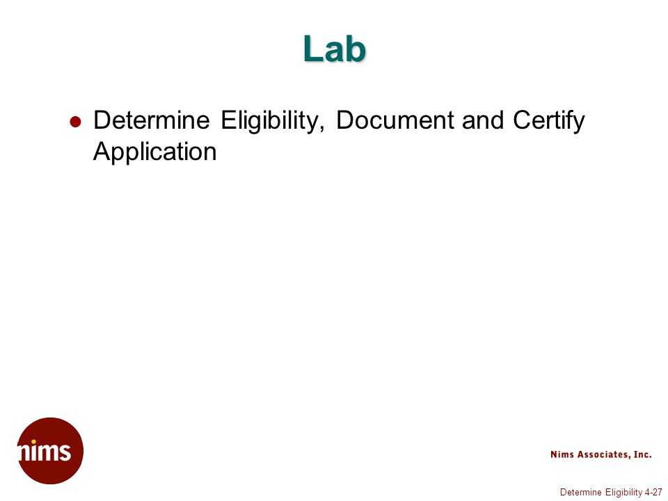 Determine Eligibility 4-27 Lab Determine Eligibility, Document and Certify Application