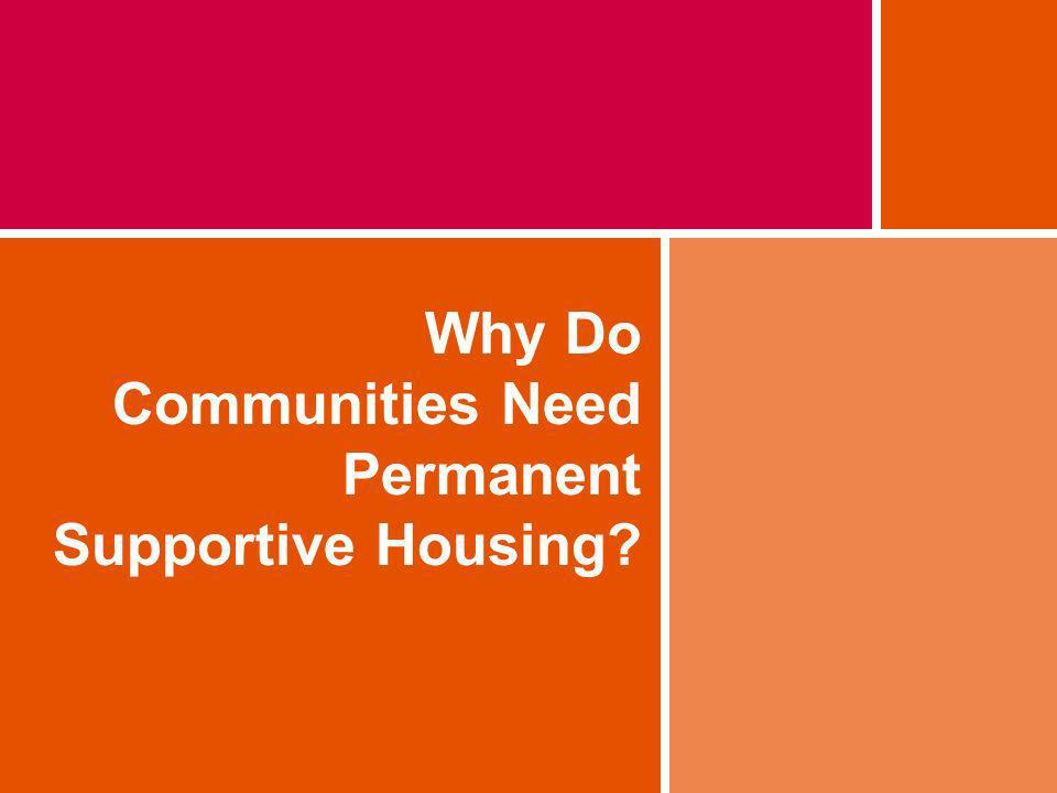 Why Do Communities Need Permanent Supportive Housing?