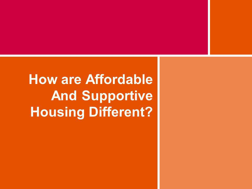How are Affordable And Supportive Housing Different?