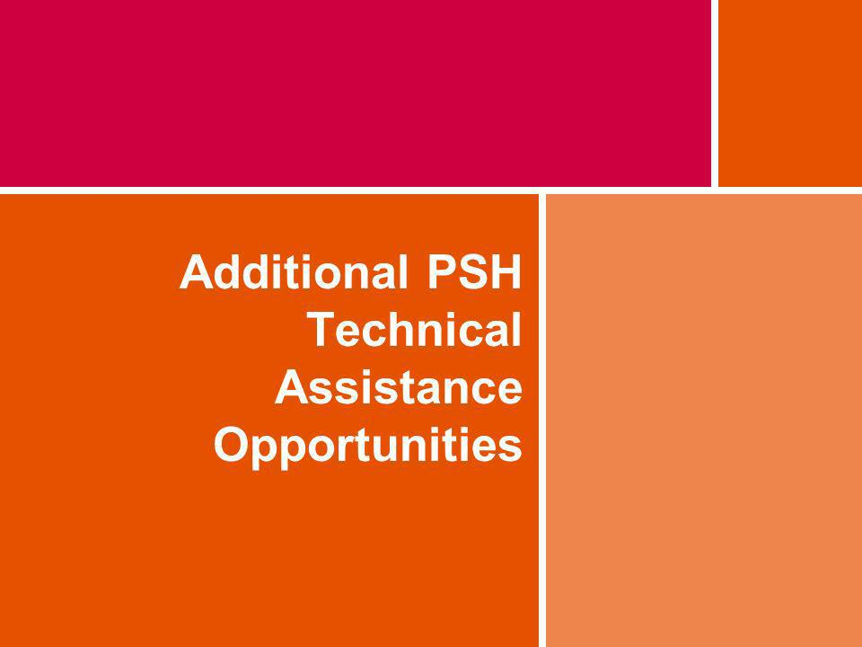 Additional PSH Technical Assistance Opportunities