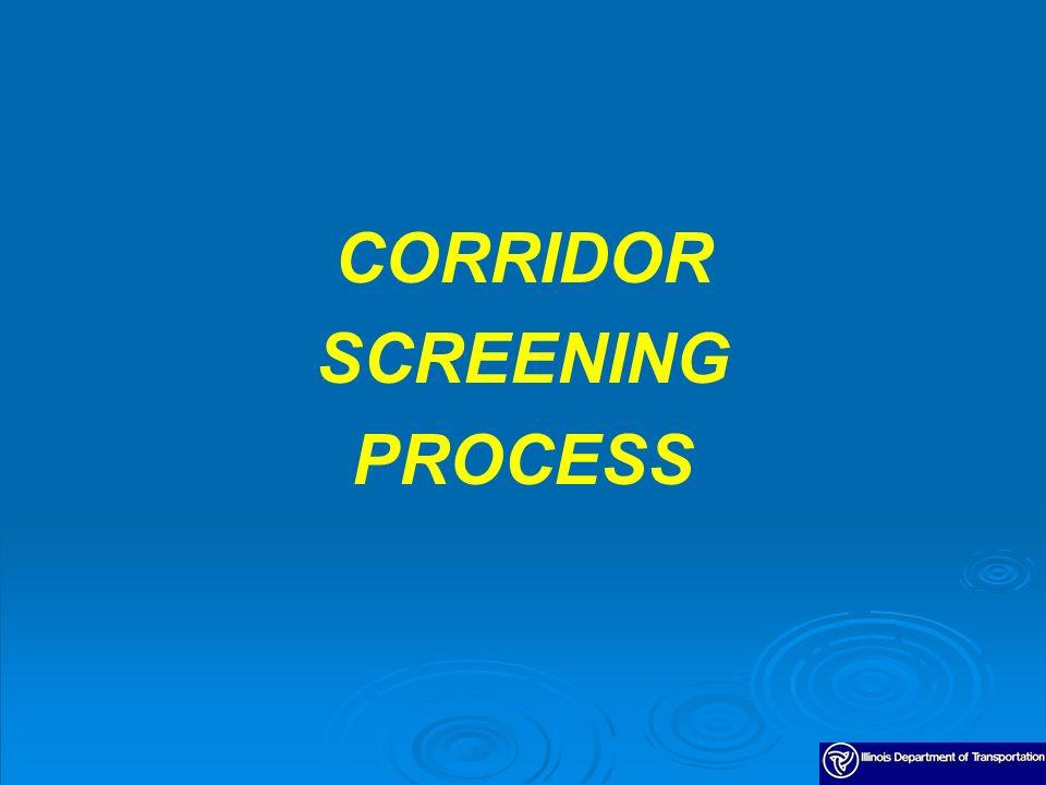 CORRIDOR SCREENING PROCESS
