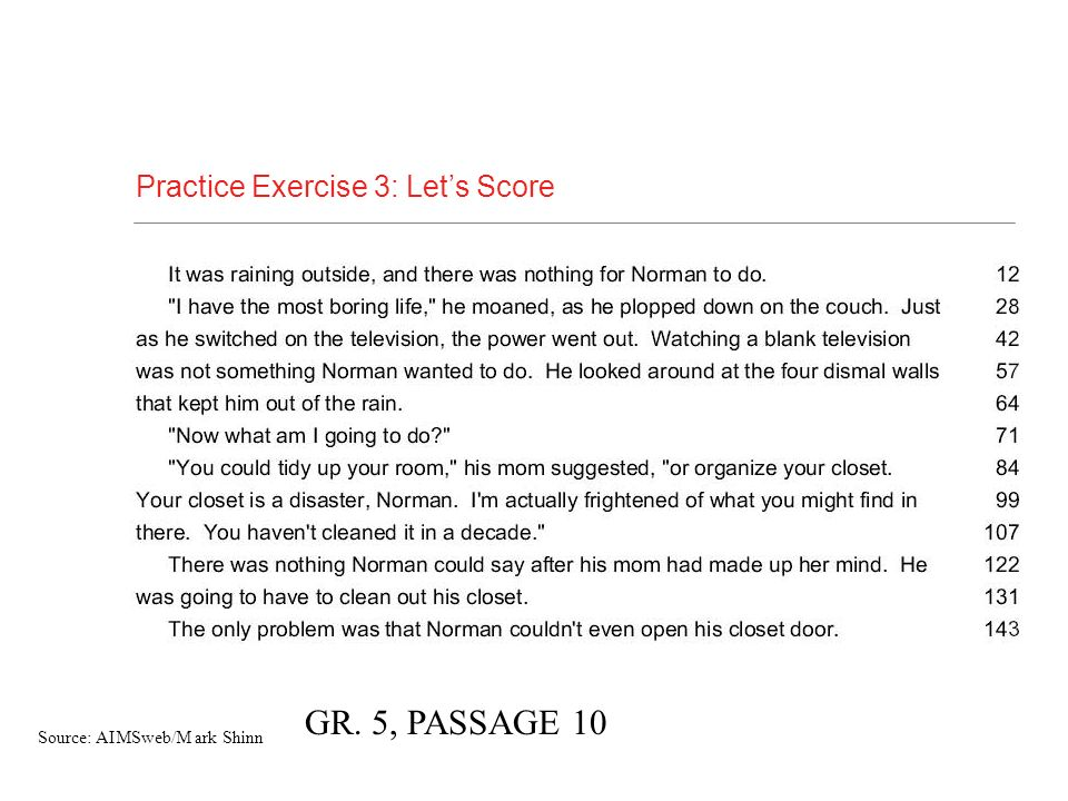 Practice Exercise 3: Lets Score Source: AIMSweb/M ark Shinn GR. 5, PASSAGE 10