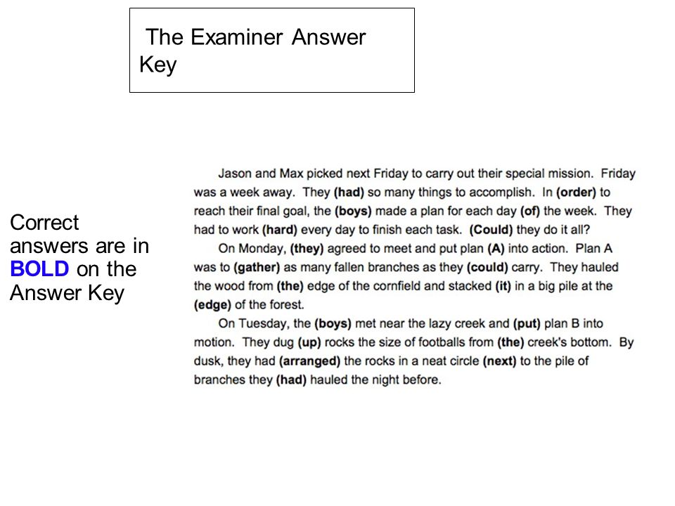 The Examiner Answer Key Correct answers are in BOLD on the Answer Key