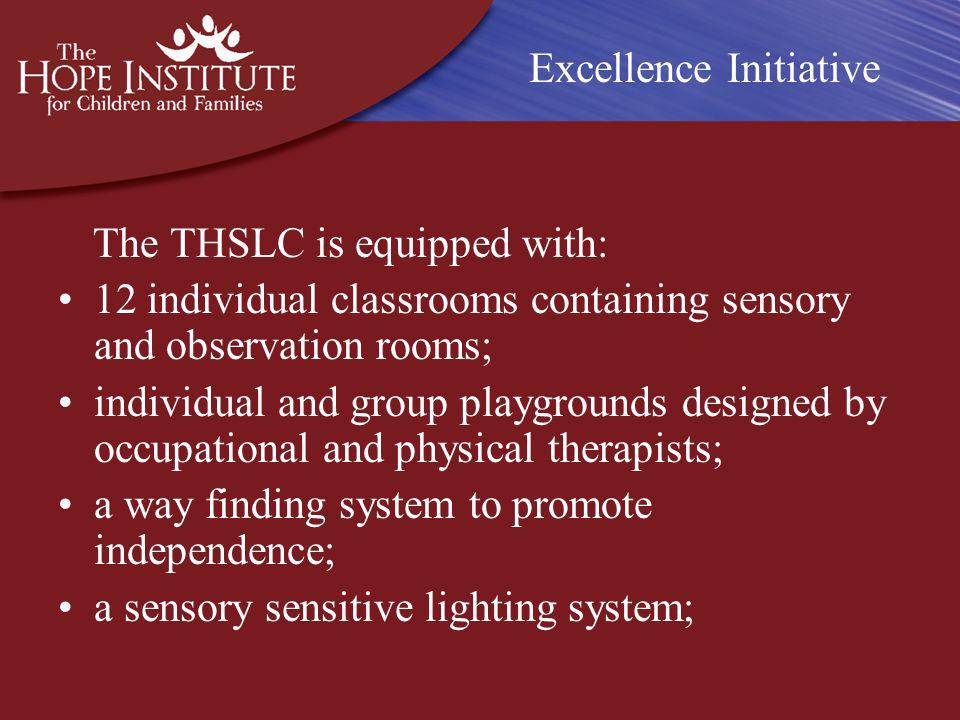 augmented hallway and classroom acoustics to minimize the traveling of sounds; greenhouse; vocational center; and, a central observation area enabling video monitoring and/or recording of up to four classrooms at one time Excellence Initiative