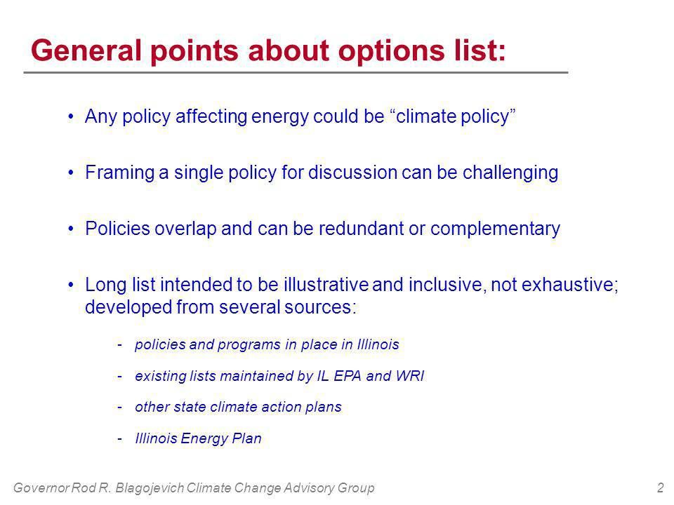 2 General points about options list: Any policy affecting energy could be climate policy Framing a single policy for discussion can be challenging Pol