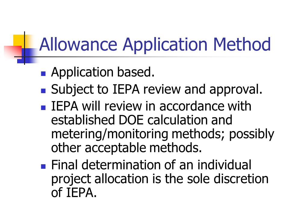 Allowance Application Method Application based. Subject to IEPA review and approval.