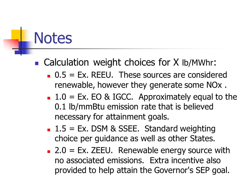 Notes Calculation weight choices for X lb/MWhr : 0.5 = Ex.