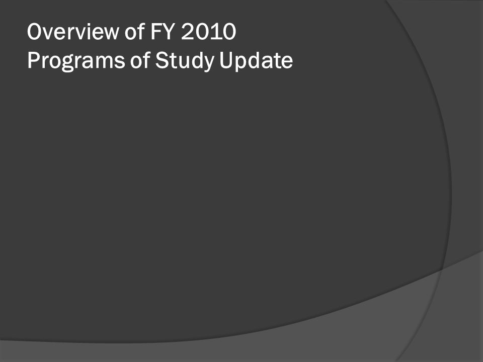 Overview of FY 2010 Programs of Study Update