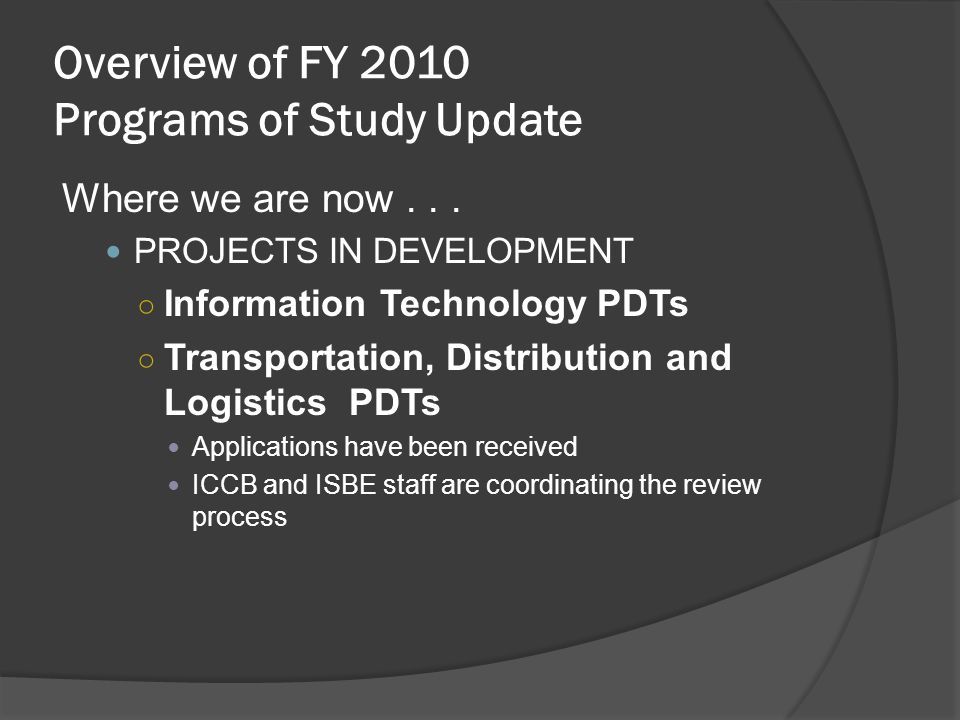 Overview of FY 2010 Programs of Study Update Where we are now...