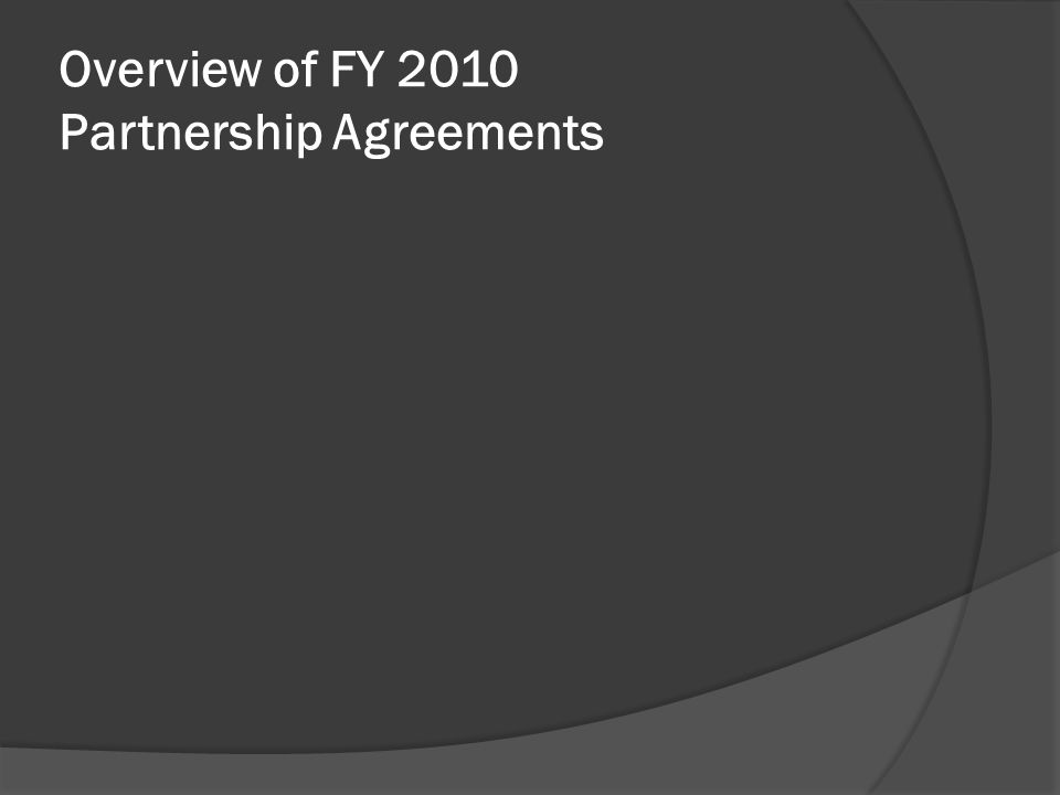 Overview of FY 2010 Partnership Agreements