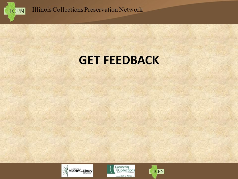 Illinois Collections Preservation Network GET FEEDBACK