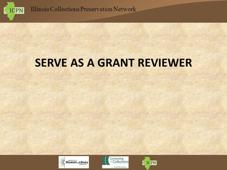 Illinois Collections Preservation Network SERVE AS A GRANT REVIEWER