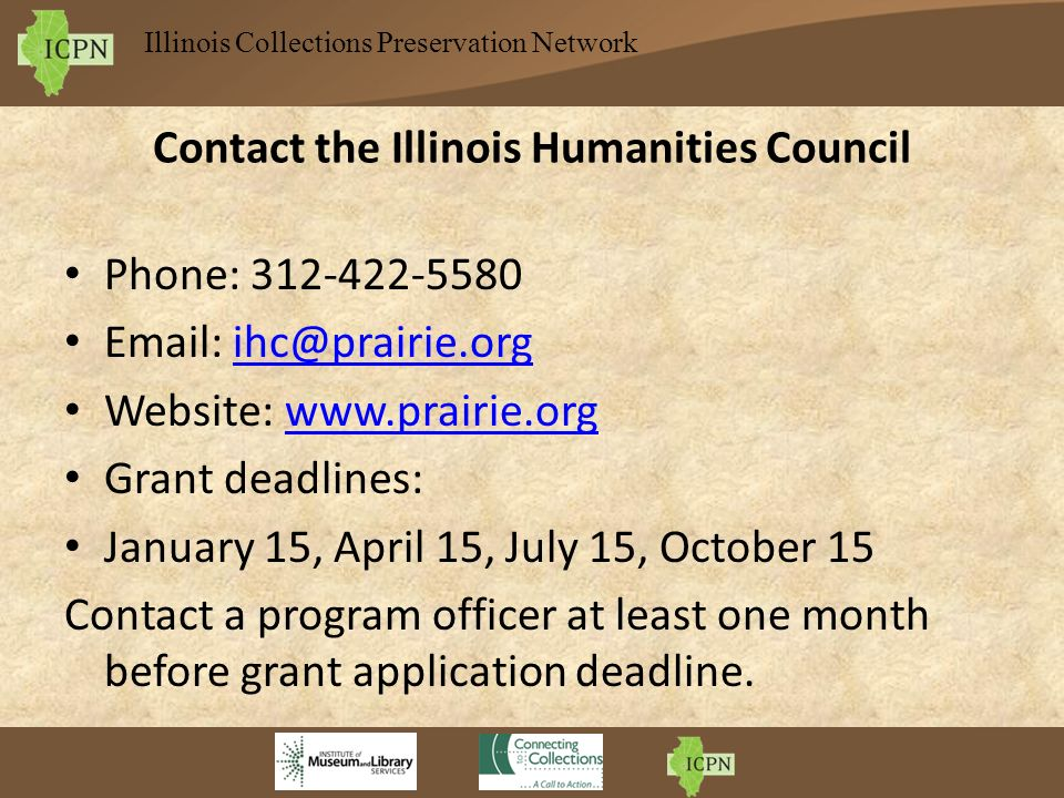 Illinois Collections Preservation Network Contact the Illinois Humanities Council Phone: 312-422-5580 Email: ihc@prairie.orgihc@prairie.org Website: w