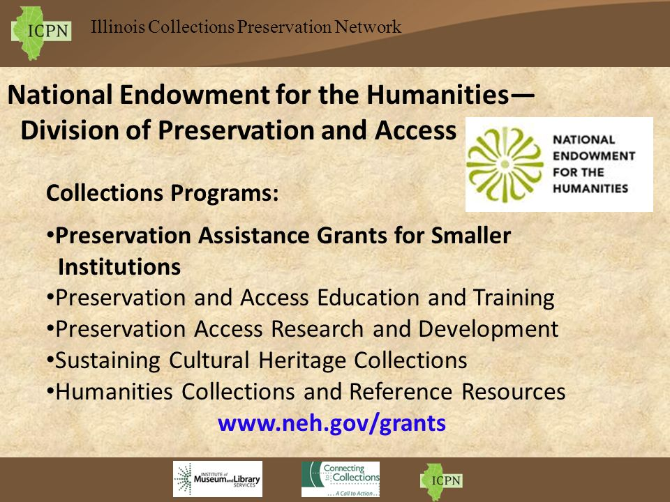 Collections Programs: Preservation Assistance Grants for Smaller Institutions Preservation and Access Education and Training Preservation Access Resea