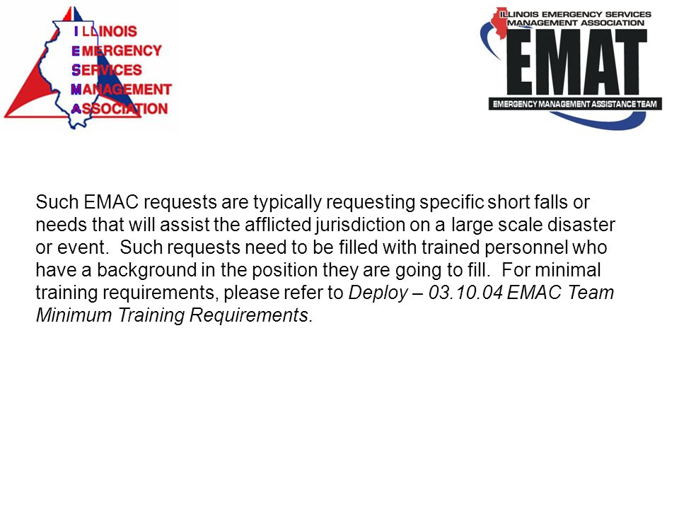 Such EMAC requests are typically requesting specific short falls or needs that will assist the afflicted jurisdiction on a large scale disaster or eve