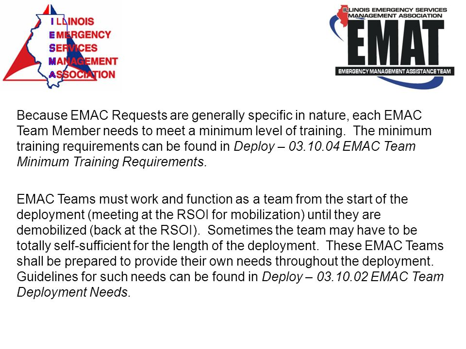 Because EMAC Requests are generally specific in nature, each EMAC Team Member needs to meet a minimum level of training. The minimum training requirem