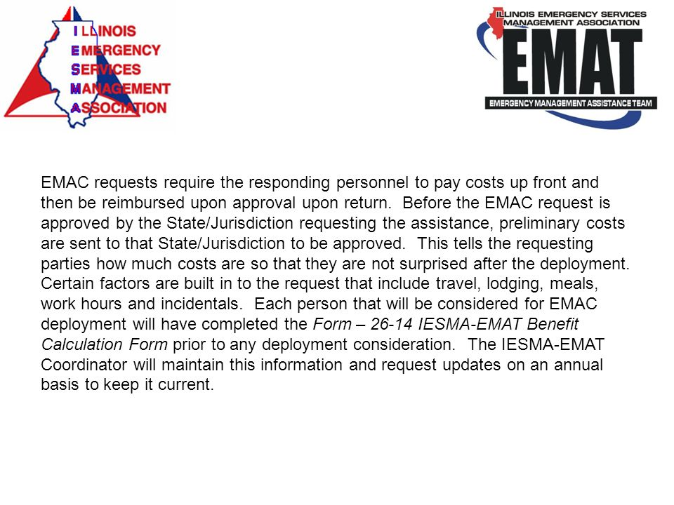EMAC requests require the responding personnel to pay costs up front and then be reimbursed upon approval upon return. Before the EMAC request is appr