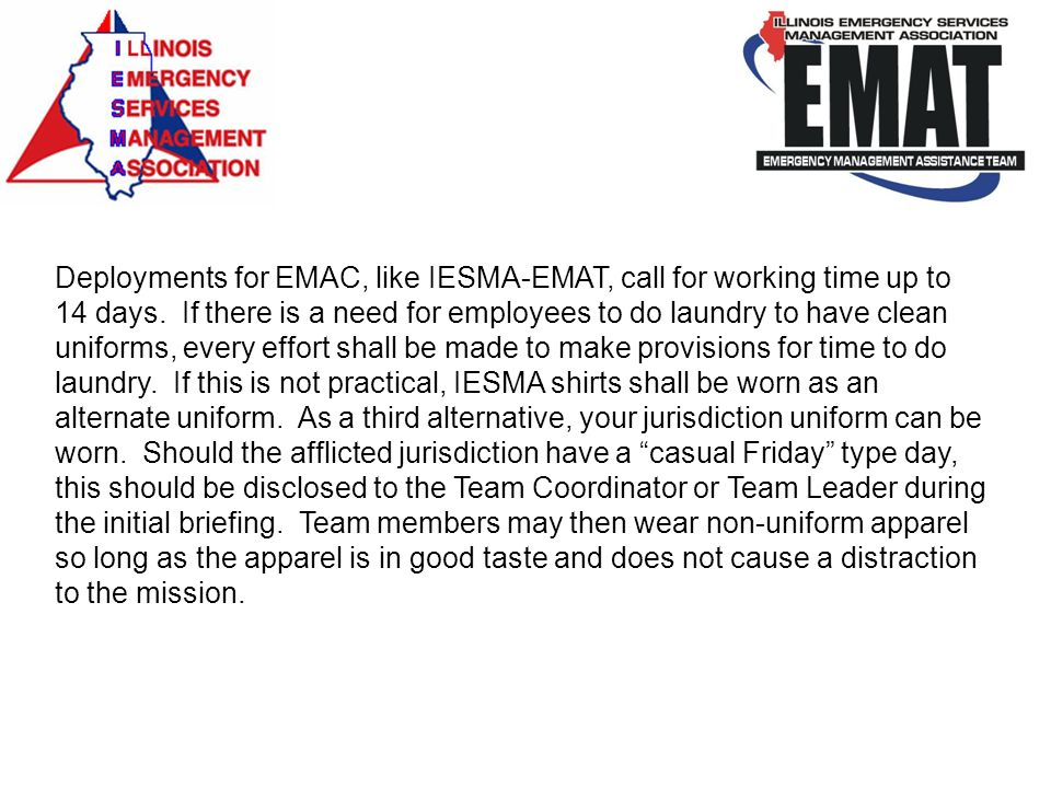 Deployments for EMAC, like IESMA-EMAT, call for working time up to 14 days. If there is a need for employees to do laundry to have clean uniforms, eve