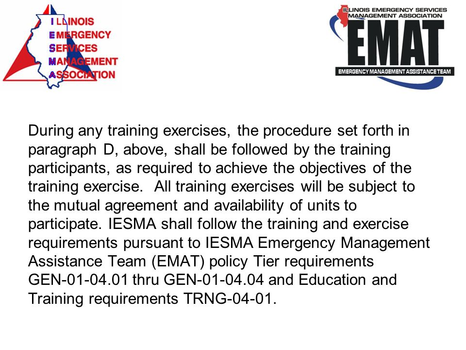 During any training exercises, the procedure set forth in paragraph D, above, shall be followed by the training participants, as required to achieve t