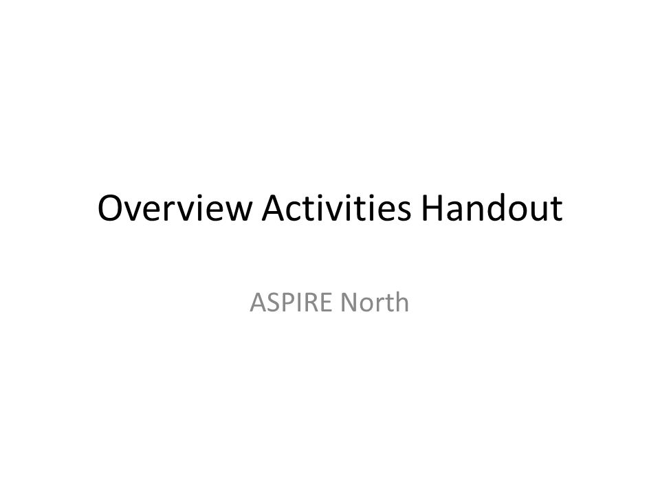 Overview Activities Handout ASPIRE North