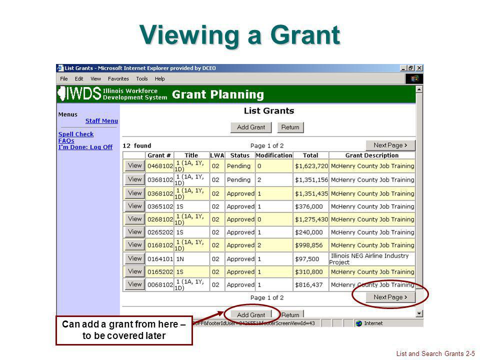 List and Search Grants 2-5 Viewing a Grant Can add a grant from here – to be covered later