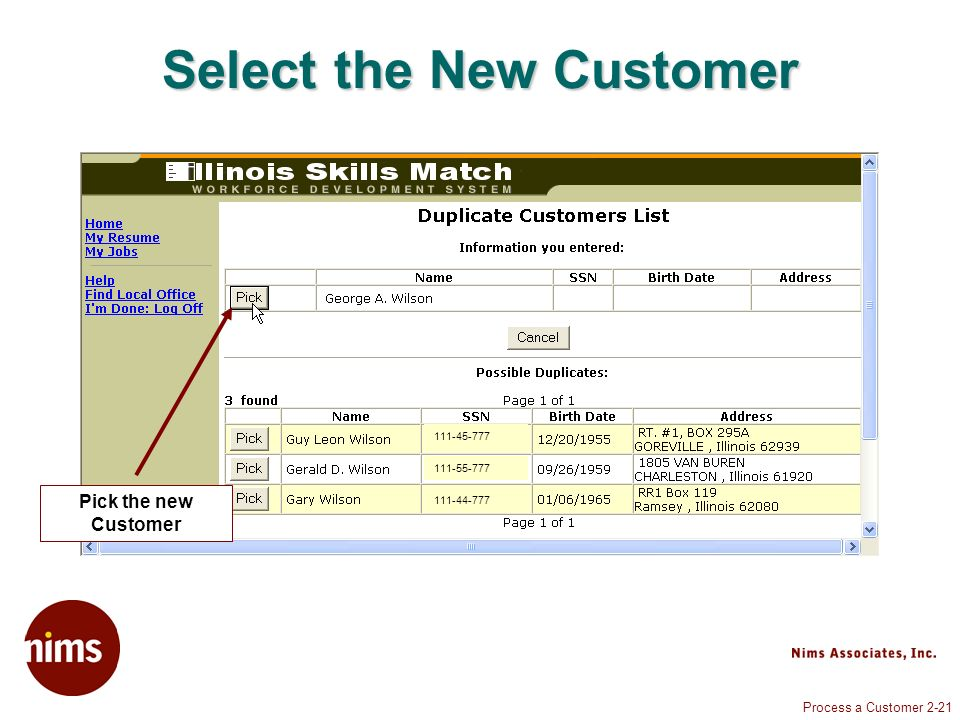Process a Customer 2-21 Select the New Customer Pick the new Customer