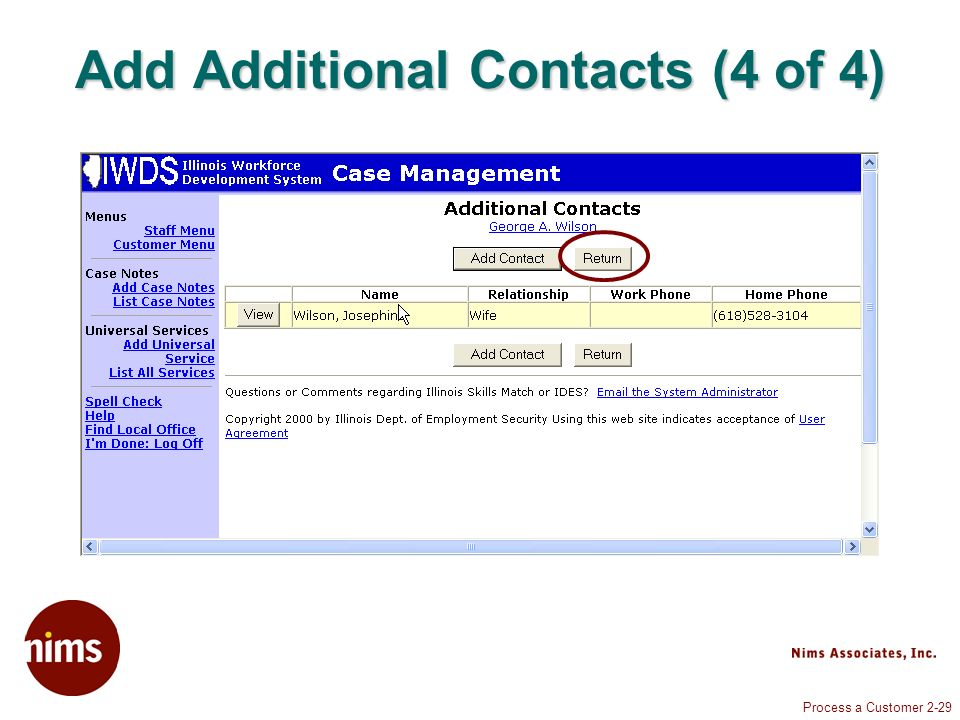 Process a Customer 2-29 Add Additional Contacts (4 of 4) Enter Additional Contacts