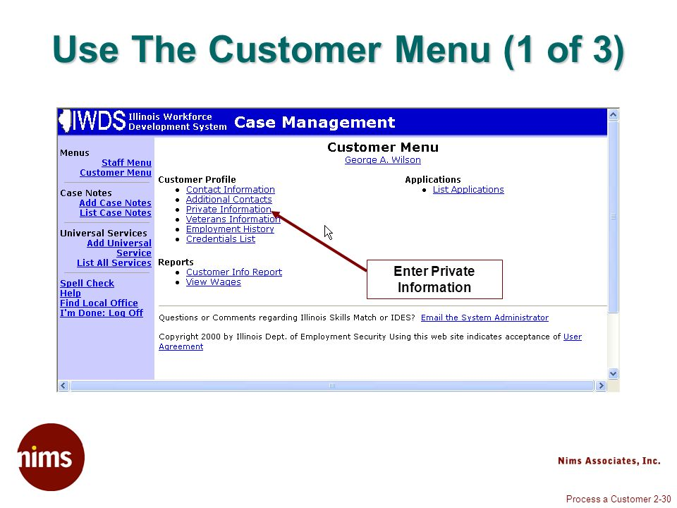 Process a Customer 2-30 Use The Customer Menu (1 of 3) Enter Private Information