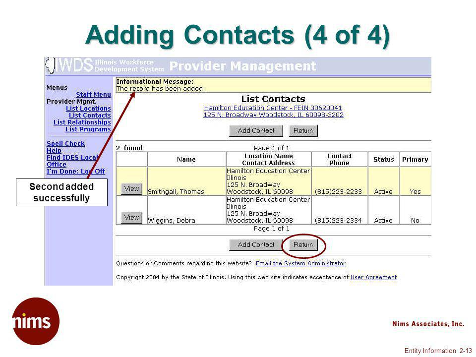 Entity Information 2-13 Adding Contacts (4 of 4) Second added successfully
