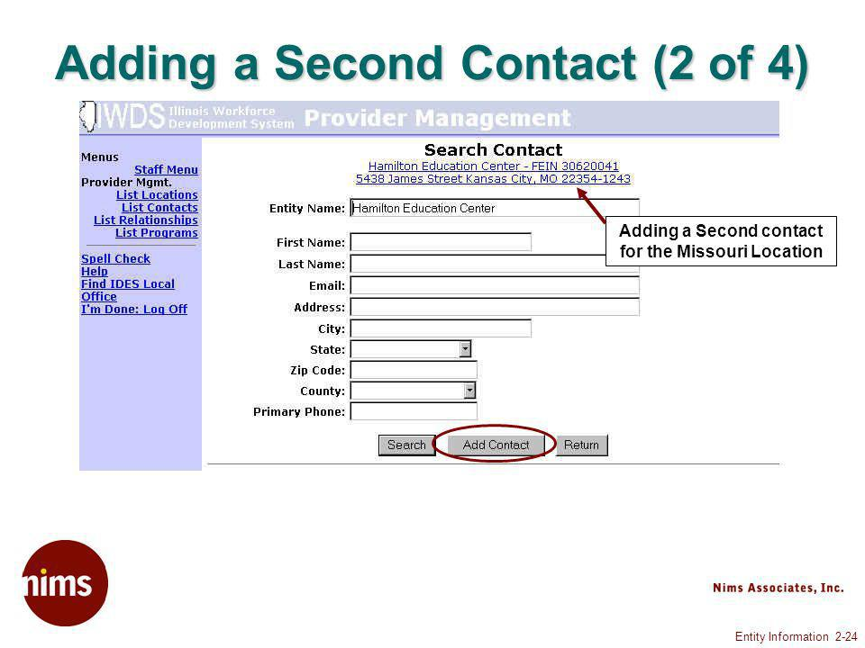 Entity Information 2-24 Adding a Second Contact (2 of 4) Adding a Second contact for the Missouri Location