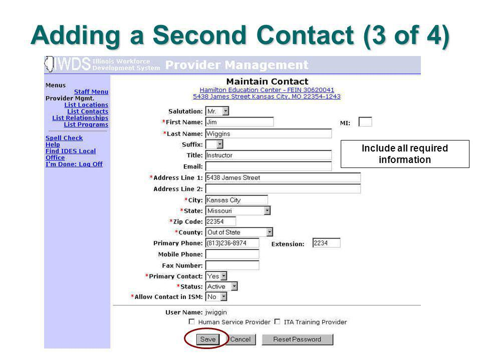 Adding a Second Contact (3 of 4) Include all required information