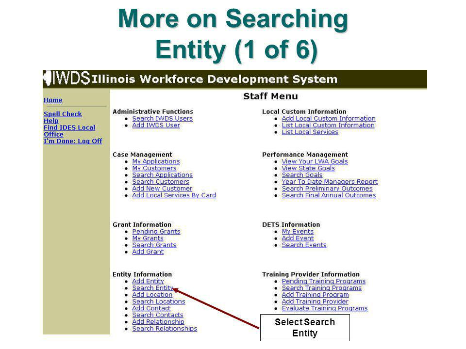More on Searching Entity (1 of 6) Select Search Entity