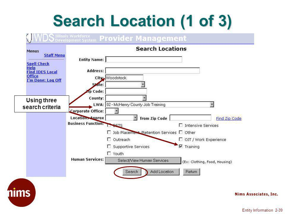 Entity Information 2-39 Search Location (1 of 3) Using three search criteria