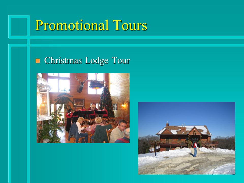 Promotional Tours n Christmas Lodge Tour