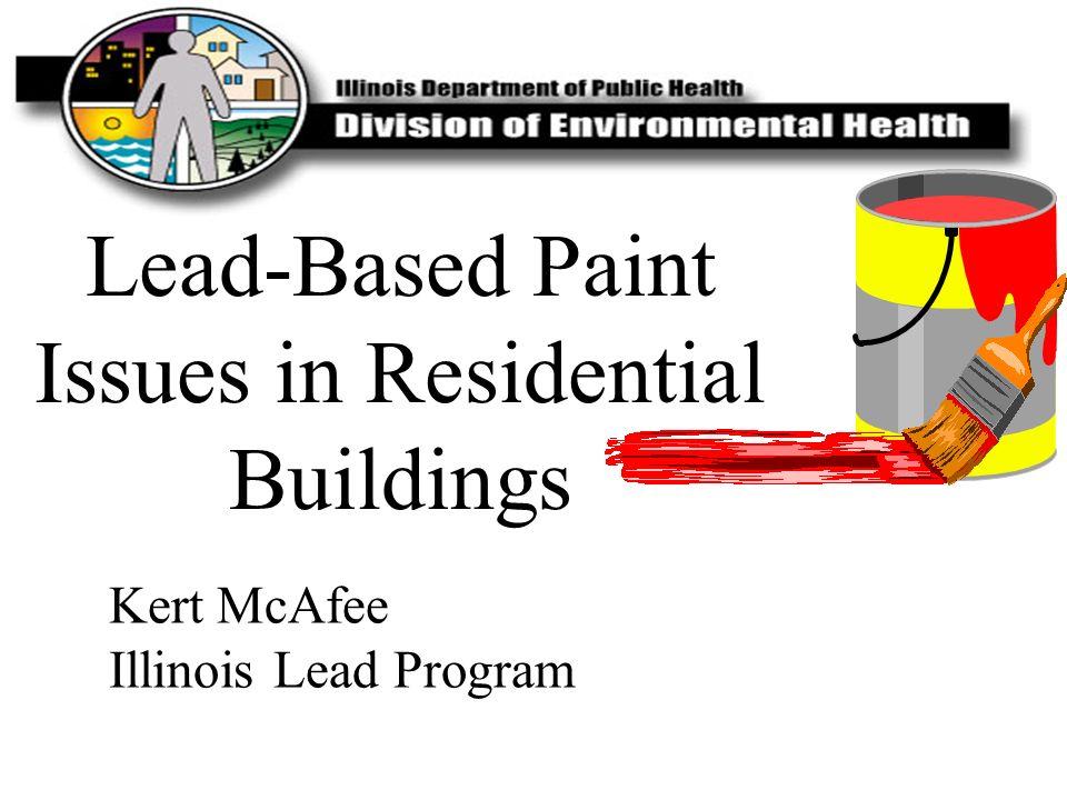 Kert McAfee Illinois Lead Program Lead-Based Paint Issues in Residential Buildings