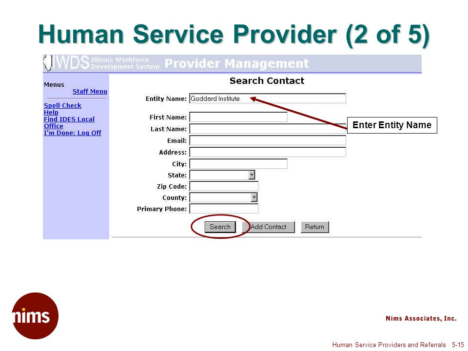 Human Service Providers and Referrals 5-15 Human Service Provider (2 of 5) Enter Entity Name