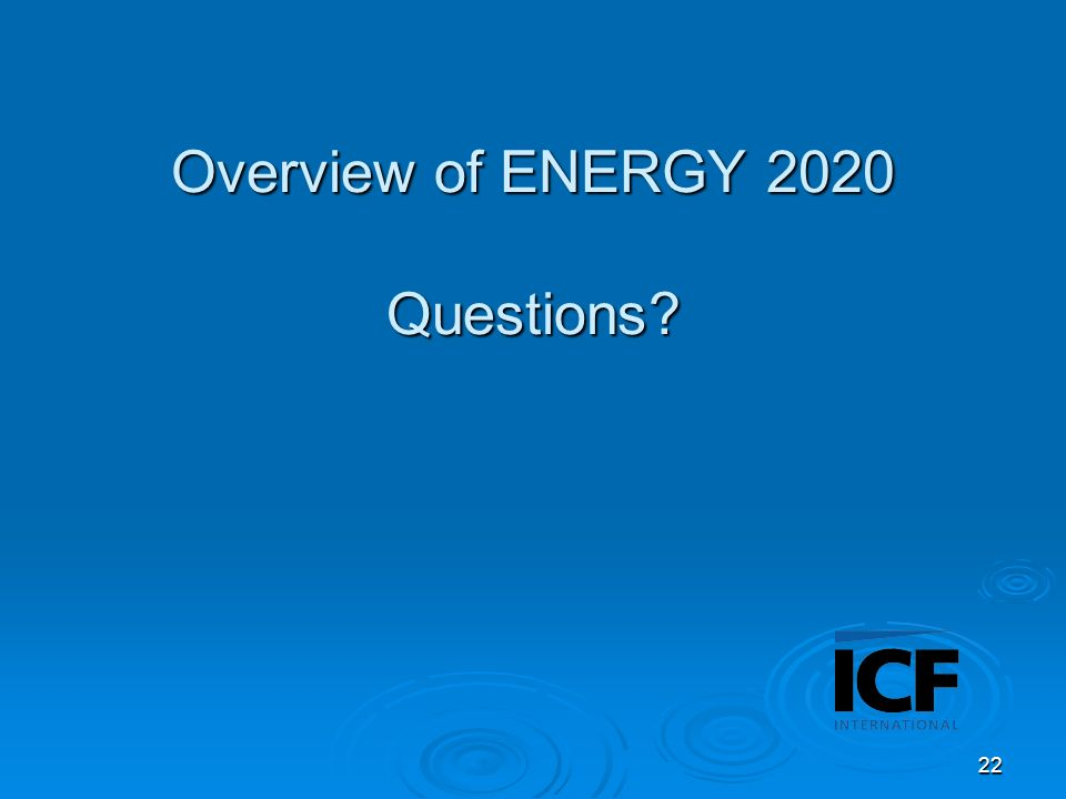22 Overview of ENERGY 2020 Questions