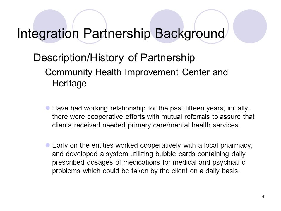 4 Integration Partnership Background Description/History of Partnership Community Health Improvement Center and Heritage Have had working relationship