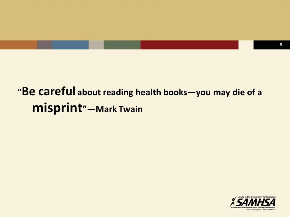 3 Be careful about reading health booksyou may die of a misprint Mark Twain 3