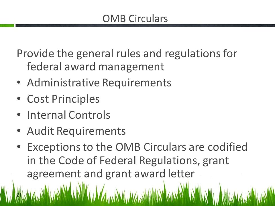 Provide the general rules and regulations for federal award management Administrative Requirements Cost Principles Internal Controls Audit Requirement
