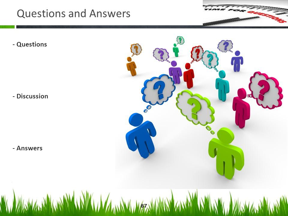 87 Questions and Answers - Questions - Discussion - Answers