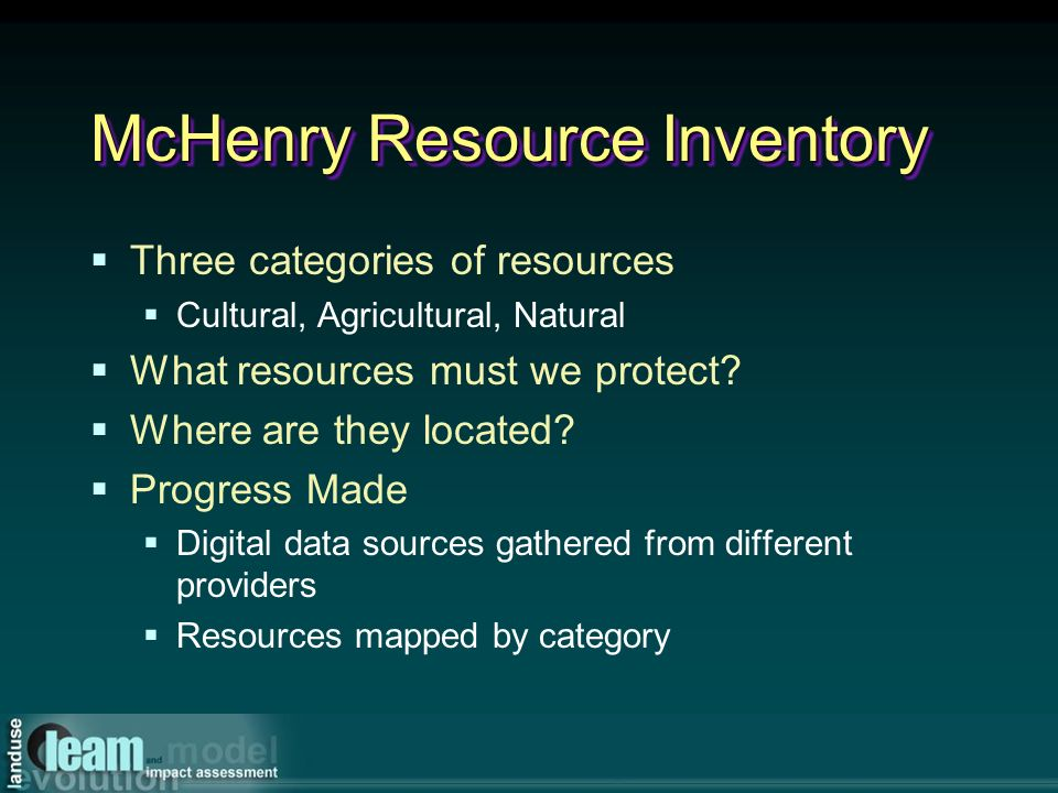 McHenry Resource Inventory Three categories of resources Cultural, Agricultural, Natural What resources must we protect.