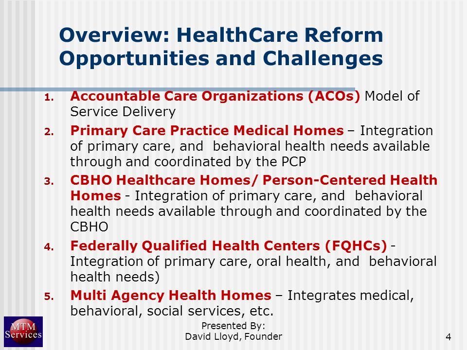 Overview: HealthCare Reform Opportunities and Challenges 1. Accountable Care Organizations (ACOs) Model of Service Delivery 2. Primary Care Practice M