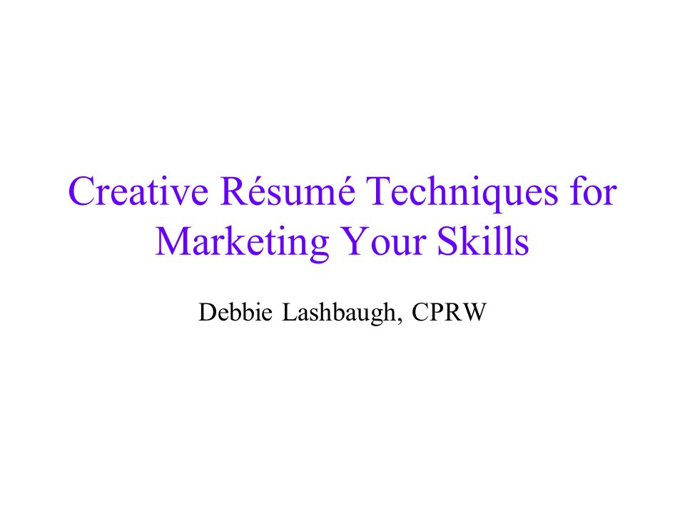 Think of a résumé as your Photo - Snapshot Present Your Best Image Keep everything in focus