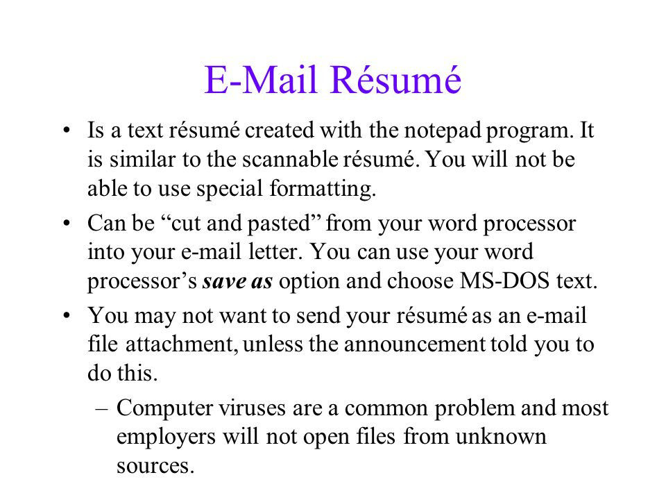 Résumé Is a text résumé created with the notepad program.