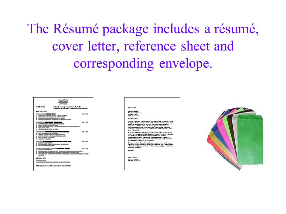 Plan your Résumé Layout Strategy (Chronological, Functional, Combination, Letter Résumé) –each style has strengths & weaknesses –use the best style to overcome problems Choose paper color & matching envelope Make statements clear, concise and easy to read Include the skill words from your local market research Most attention catching information should be in the top area Apply Desktop Publishing principles Scanning Techniques used for speed reading